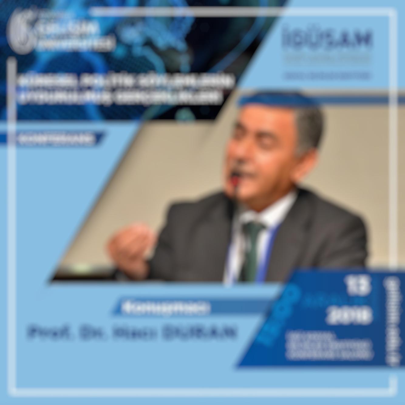 Konferans: Küresel Politik Söylemlerin Uydurulmuş Gerçeklikleri