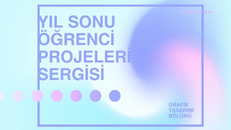 Güzel Sanatlar Fakültesi, İstanbul Gelişim Üniversitesi, İGÜ, Öğrenci Sergisi.
