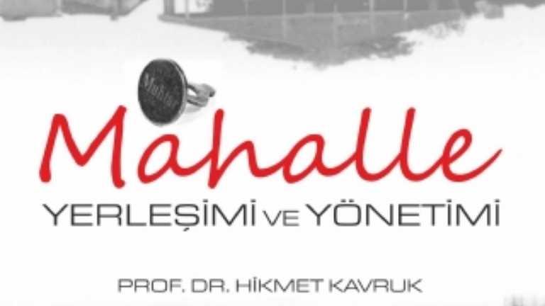 Prof. Dr. Hikmet Kavruk Mahalle Yerleşimi ve Yönetimi
