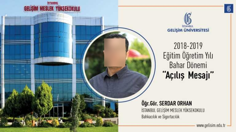 İstanbul Gelişim Üniversitesi (İGÜ) İstanbul Gelişim Meslek Yüksekokulu (MYO) Bankacılık ve Sigortacılık Programı Program Başkanı Sn. Öğr. Gör. Serdar ORHAN'ın Dönem Açılış Mesajı: