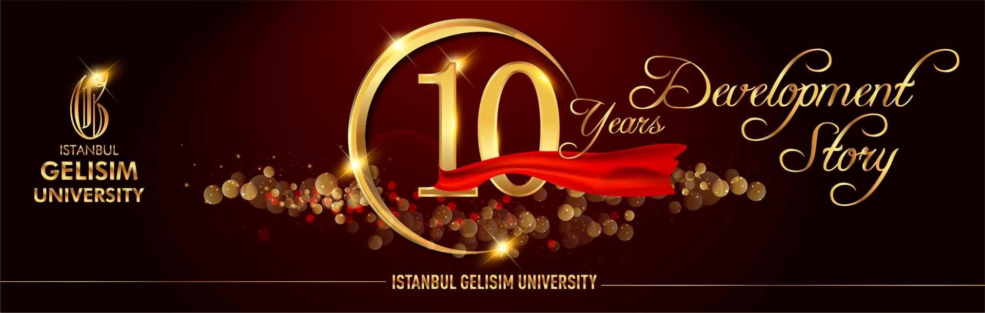 Istanbul Gelisim University - 10 Years Development Story