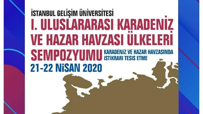 İstanbul Gelişim Üniversitesi I. Uluslararası Karadeniz ve Hazar Havzası Ülkeleri Sempozyumu