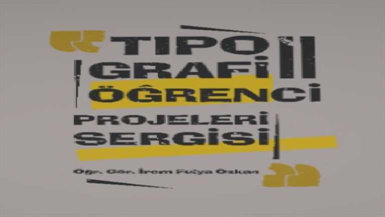 Tipografi II - Öğrenci Projeleri Sergisi