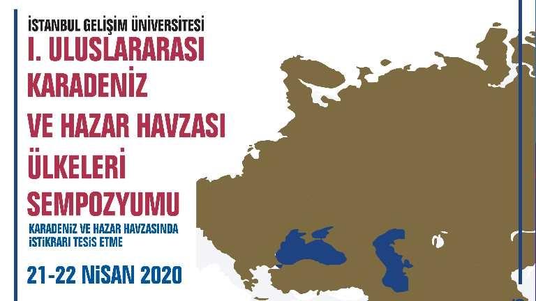Karadeniz ve Hazar Havzası ülkeleri sempozyumda masaya yatırılacak