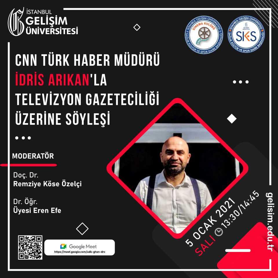 CNN Türk Haber Müdürü İdris Arıkan'la Televizyon Gazeteciliği Üzerine Söyleşi