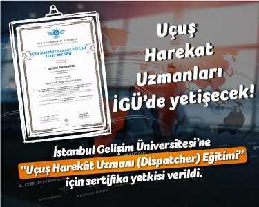 İstanbul Gelişim Üniversitesi Uçuş Harekat Eğitimleri