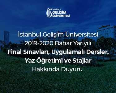 İGÜ 2019-2020 Bahar Yarıyılı Final Sınavları - Uygulamalı Dersler - Yaz Öğretimi ve Stajlar Hakkında