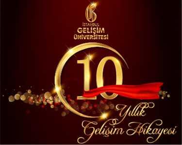 İstanbul Gelişim Üniversitesi'nin 10 Yıllık Gelişim Hikayesi