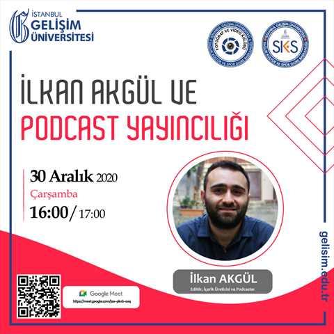 İlkan Akgül ve Podcast Yayıncılığı