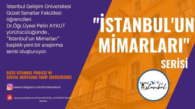 """Bizce İstanbul Projesi Ekibinden """"İstanbul'un Mimarları"""" Başlıklı Yeni Bir Araştırma Serisi"""
