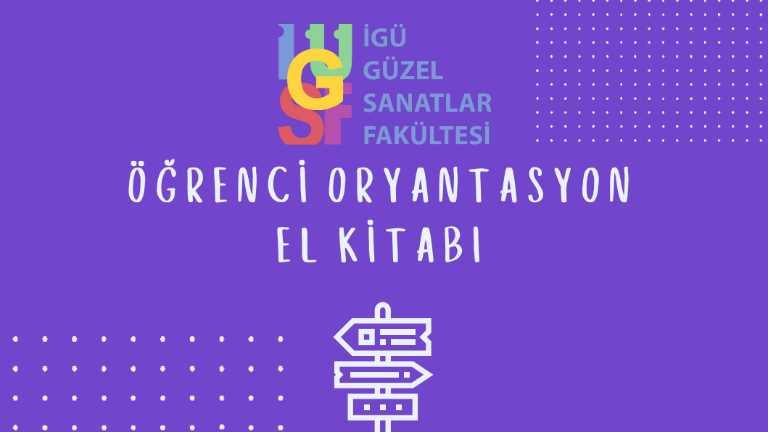 İstanbul Gelişim Üniversitesi Güzel Sanatlar Fakültesi Öğrenci Oryantasyon El Kitabı Yayınlandı!