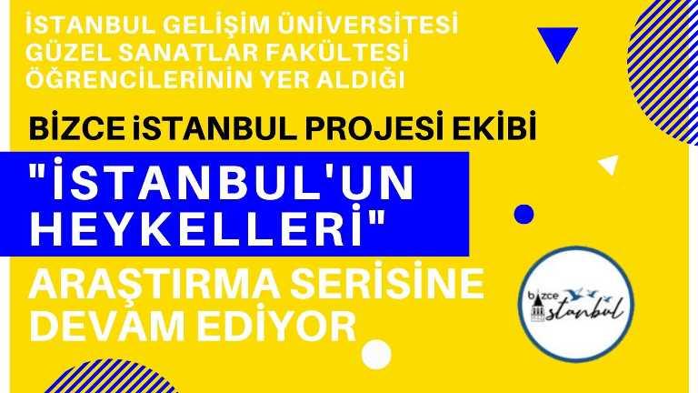 """Bizce İstanbul Projesi Ekibi, """"İstanbul'un Heykelleri"""" başlıklı bir araştırma serisi oluşturdu."""