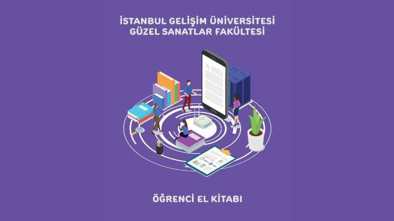 İstanbul Gelişim Üniversitesi Güzel Sanatlar Fakültesi Öğrenci El Kitabı Yayımlandı!