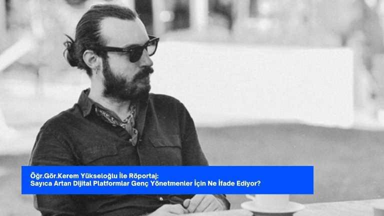 Öğr.Gör.Kerem Yükseloğlu Röportajı