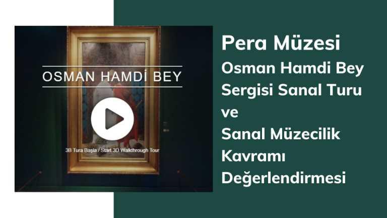 Pera Müzesi Osman Hamdi Bey Sergisi Sanal Turu ve Sanal Müzecilik Kavramı Değerlendirildi