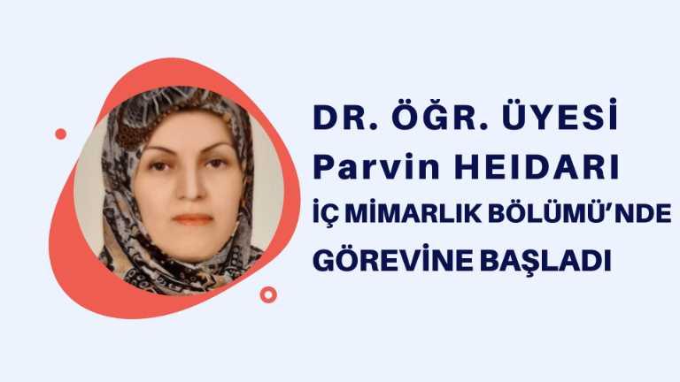 Dr. Öğr. Üyesi Parvin HEIDARI İç Mimarlık Bölümü'nde Görevine Başladı