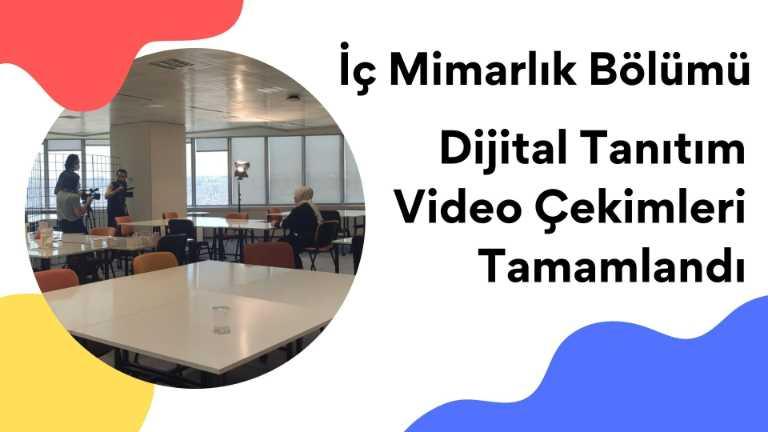 İç Mimarlık Bölümü Dijital Tanıtım Video Çekimleri Tamamlandı