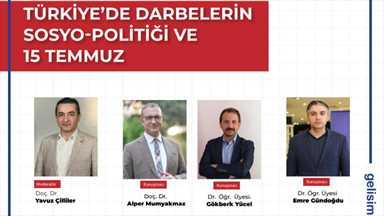 ''Türkiye'de Darbelerin Sosyo-Politiği ve 15 Temmuz'' Paneli