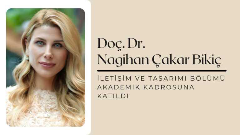Dr. Öğr. Üyesi Nagihan Çakar Bikiç (KVKK Onayı vardır.)