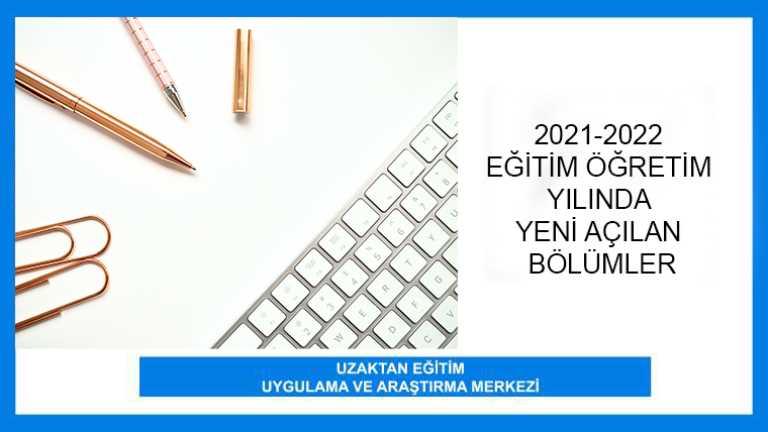 2021-2022 Eğitim Öğretim Yılında Yeni Açılan Bölümler