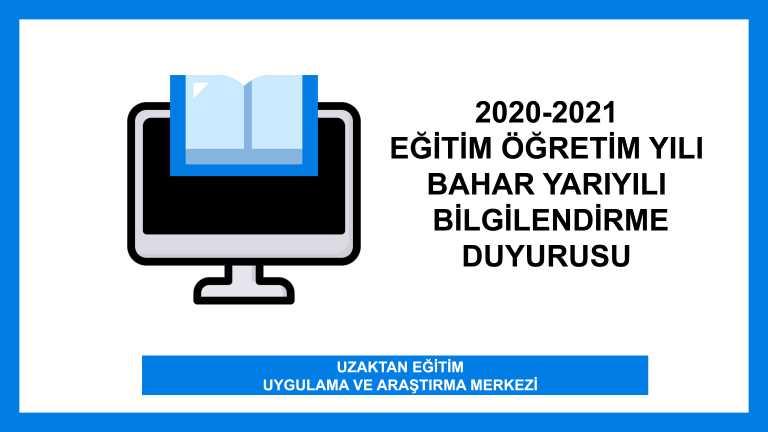 2020-2021 Eğitim Öğretim Yılı Bahar Yarıyılı Bilgilendirme Duyurusu