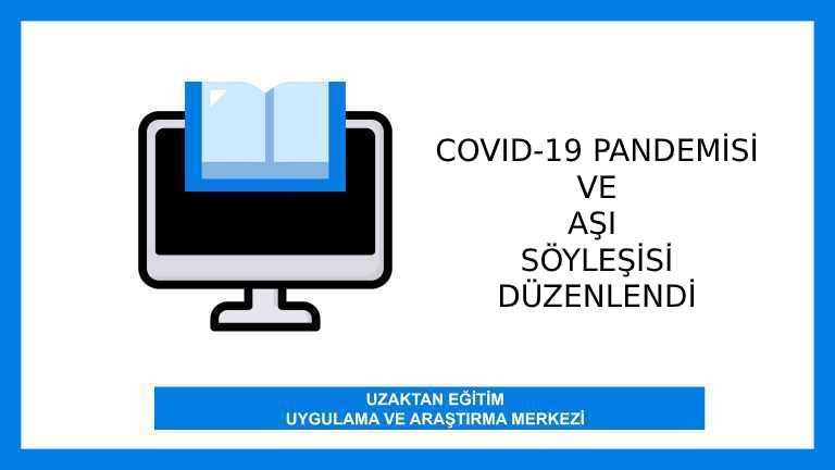 Covid-19 Pandemisi ve Aşı Söyleşisi düzenlendi